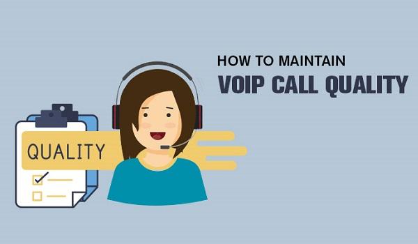 Cần phải cải thiện và duy trì chất lượng cuộc gọi VoIP.