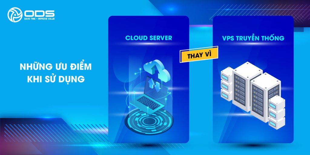 Có rất nhiều điểm khác biệt giữa dịch vụ VPS truyền thống và Cloud Server