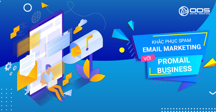 Khắc phục Spam Email Marketing với ProMail Business