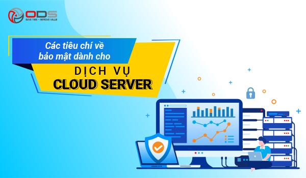 Các tiêu chí về bảo mật dành cho dịch vụ Cloud Server