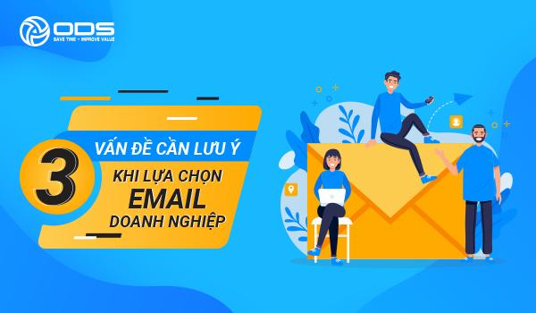 3 Vấn đề cần lưu ý khi lựa chọn Email doanh nghiệp
