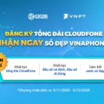 Đăng ký tổng đài CloudFone nhận ngay số đẹp VinaPhone