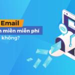 Sử Dụng Email Theo Tên Miền Miễn Phí – Nên Hay Không?