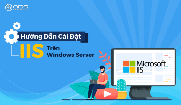 Hướng Dẫn Cài Đặt IIS trên Windows Server 2019