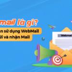 WebMail là gì? Hướng dẫn sử dụng WebMail để gửi và nhận Mail