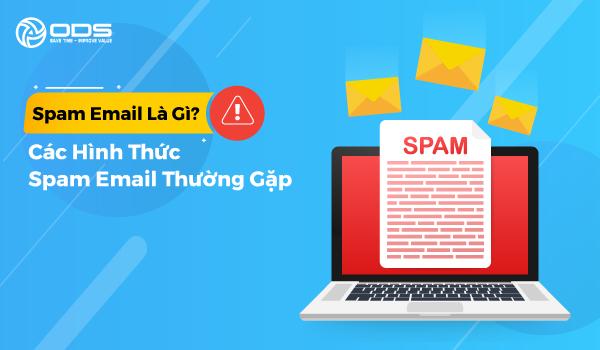 Spam Email là gì? Các hình thức Spam Email thường gặp hiện nay
