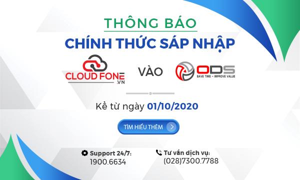 Công Ty Cổ Phần CloudFone Việt Nam Chính Thức Sáp Nhập Vào Công Ty Cổ Phần ODS