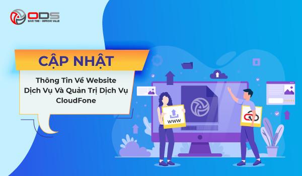 [CẬP NHẬT] Thông Tin Về Website Dịch Vụ Và Quản Trị Dịch Vụ CloudFone