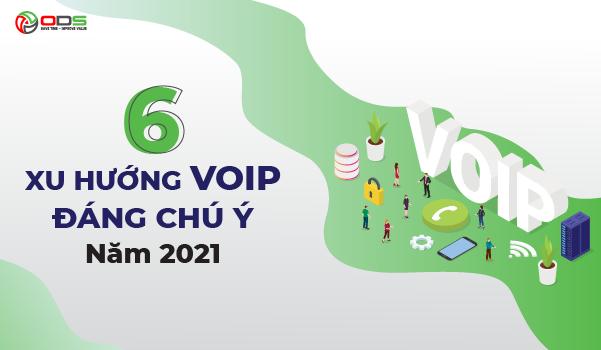 6 Xu Hướng Tổng Đài VoIP Đáng Chú Ý Năm 2021
