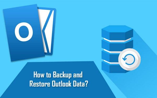 Hướng Dẫn Backup & Restore Dữ Liệu Người Dùng Trên Outlook